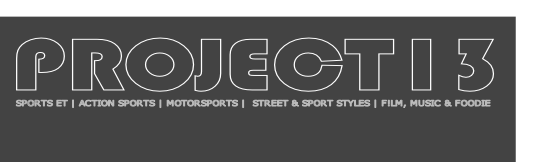 SPORTS ET | ACTION SPORTS | MOTORSPORTS |  STREET & SPORT STYLES | F!LM, MUSIC & FOODIE